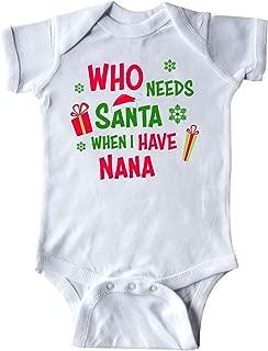Who Needs Santa When I Have Nana Infant Creeper