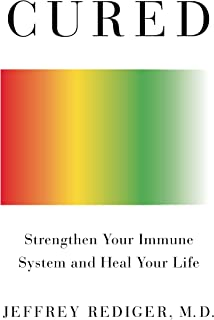 Cured: Strengthen Your Immune System and Heal Your Life