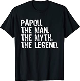Papou The Man The Myth The Legend Dad Gift Christmas T-Shirt