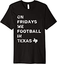 Texas Football On Fridays We Football In Texas Gift Premium T-Shirt