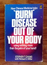 Burn Disease Out of Your Body: Self-healing Through Chinese Yoga