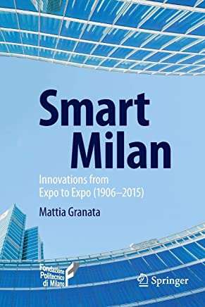 Smart Milan: Innovations from Expo to Expo 1906-2015