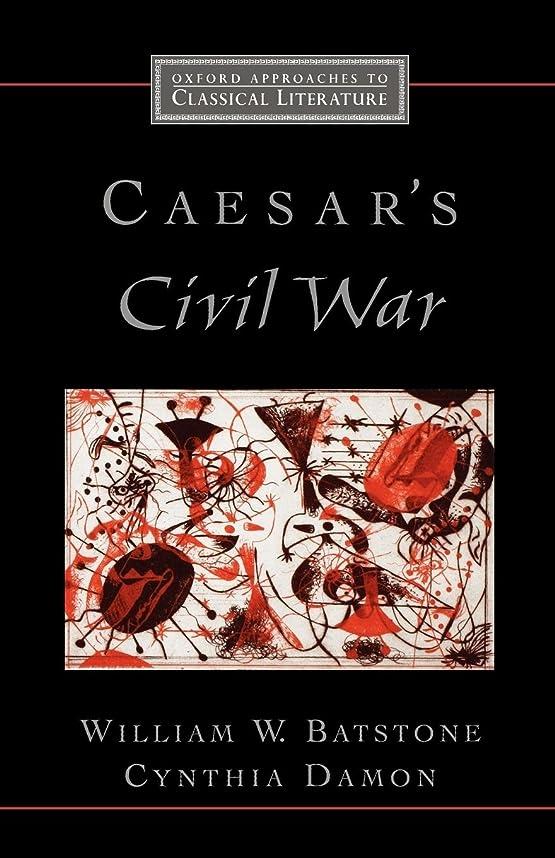 テレビ局腹星Caesar's Civil War (Oxford Approaches to Classical Literature)