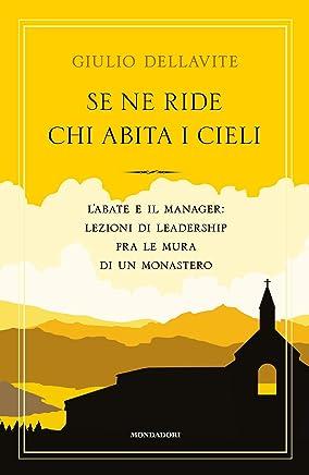 Se ne ride chi abita i cieli: Labate e il manager: lezioni di leadership fra le mura di un monastero
