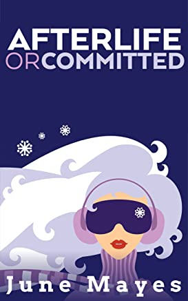 Afterlife or Committed (The Afterlife Book 3)