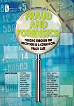 Fraud and Forensics: Piercing Through the Deception in a Commercial Fraud Case (English Edition)