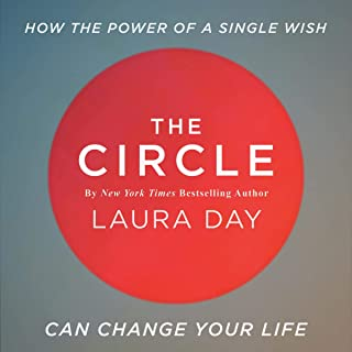The Circle: How the Power of a Single Wish Can Change Your Life: Practical Intuition, Book 1