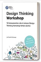 Design Thinking Workshop: 12 Zutaten, die in keinem Design Thinking Workshop fehlen dürfen (German Edition) Kindle Edition