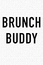Brunch Buddy: A 6x9 Inch Matte Softcover Journal Notebook With 120 Blank Lined Pages And A Funny Foodie Baking Chef Friendship Cover Slogan