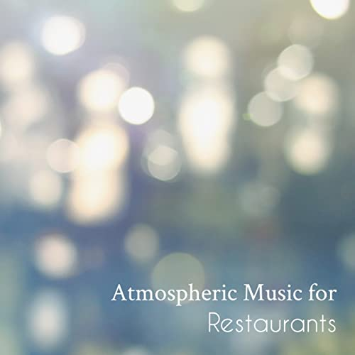 Atmospheric Music For Restaurants By Norbert Aleshire On