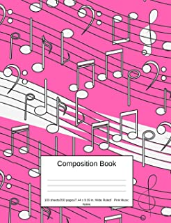 Composition Book 100 sheets/200 pages/7.44 x 9.69 in. Wide Ruled/ Pink Music Notes: Writing Notebook | Lined Page Book Sof...