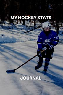 My Hockey Stats Journal: Hockey Player Blank Lined Journal Notebook For Taking Notes, Planner, To Do, Writing Or Journaling