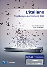 Scaricare Libri L'italiano. Strutture, comunicazione, testi. Con accesso online MyLab PDF