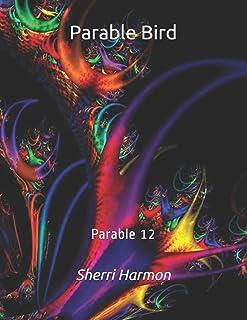 Parable Bird: Parable 12