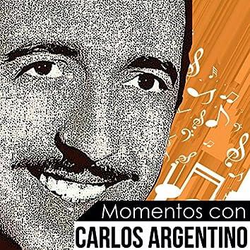 MOMENTOS CON CARLOS ARGENTINO