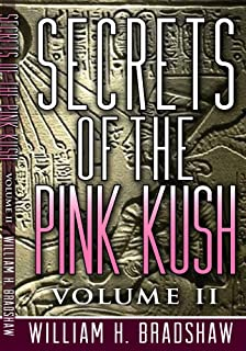 Secrets of the Pink Kush Volume 2