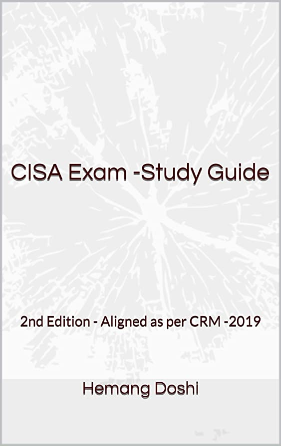 自然公園同一のカブCISA Exam -Study Guide: 2nd Edition - Aligned as per CRM -2019 (English Edition)