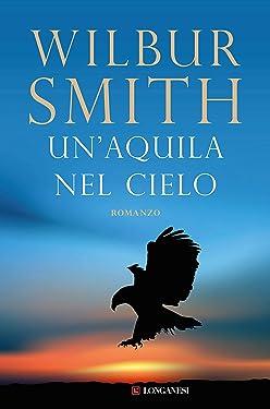 Un'aquila nel cielo (La Gaja scienza Vol. 135) (Italian Edition)