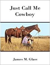 Just Call Me Cowboy