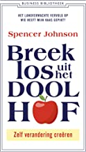 Breek los uit het Doolhof: Zelf verandering creëren (Dutch Edition)