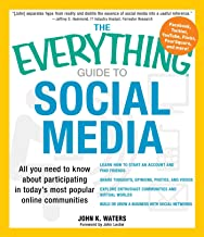 The Everything Guide to Social Media: All you need to know about participating in today's most popular online communities ...