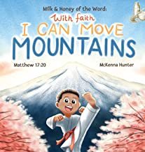 Milk and Honey of the Word With Faith I Can Move Mountains (Milk & Honey of the Word)