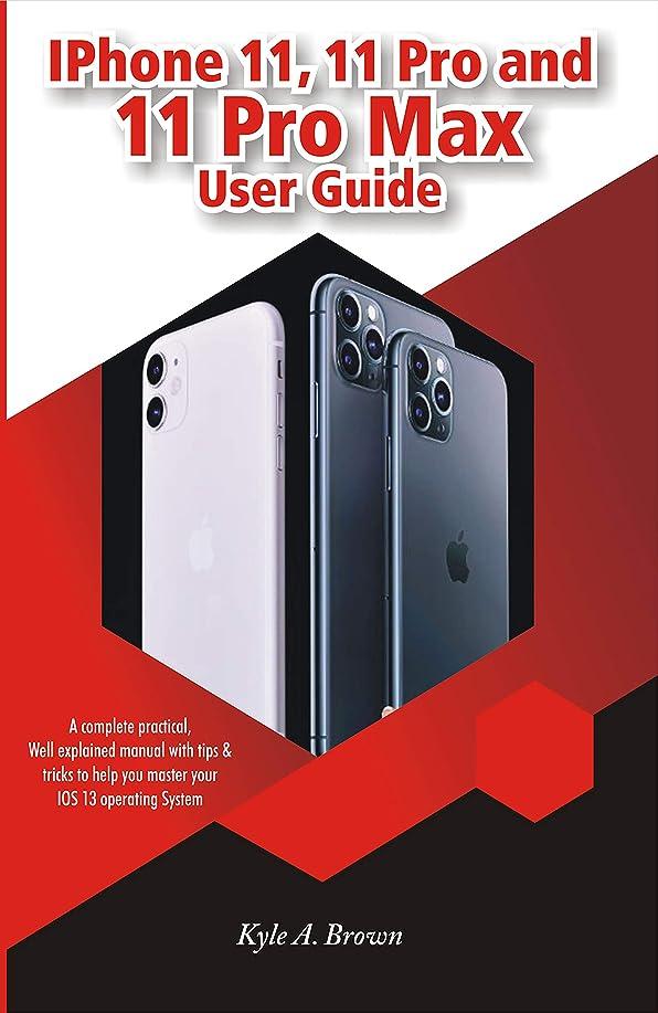 選択するまともな州iPhone 11, 11 Pro and 11 Pro Max User Guide: A Complete Practical, Well Explained Manual With Tips & Tricks To Help You Master Your iOS 13 Operating System (English Edition)