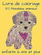 Livres Livre de coloriage 50 Mandalas animaux enfants 6 ans et plus: Livre à Colorier | 50 Mandalas sur fond noir | Soulager les dessins d'animaux . Livre ... ..éléphants, hiboux, chevaux, chiens, chats.. PDF