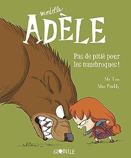 Mortelle Adèle, Tome 07 : Pas de pitié pour les nazebroques !