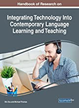 Handbook of Research on Integrating Technology Into Contemporary Language Learning and Teaching (Advances in Educational Technologies and Instructional Design)