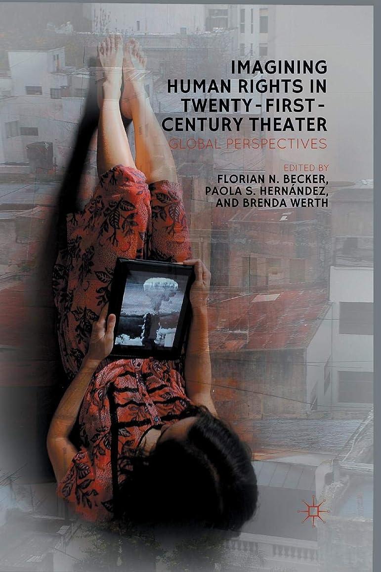 現金故障夜Imagining Human Rights in Twenty-First Century Theater: Global Perspectives