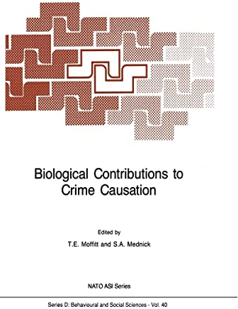 Biological Contributions to Crime Causation (Nato Science Series D:)