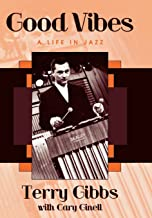Good Vibes: A Life in Jazz (Studies in Jazz)