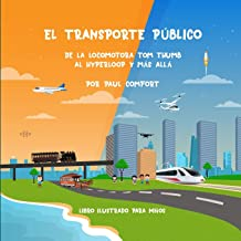 El Transporte Público: De la Locomotora Tom Thumb al Hyperloop y más allá (Spanish Edition)