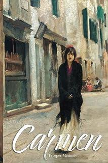 Carmen: by Prosper Mérimée; The best English version translated by