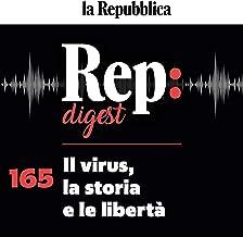 Il virus, la storia e le libertà: Rep Digest 165