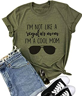 Women I'm Not Like A Regular Mom I'm A Cool Mom Funny Saying T Shirt Women O Neck Tops Tee