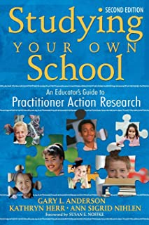 Studying Your Own School: An Educator′s Guide to Practitioner Action Research