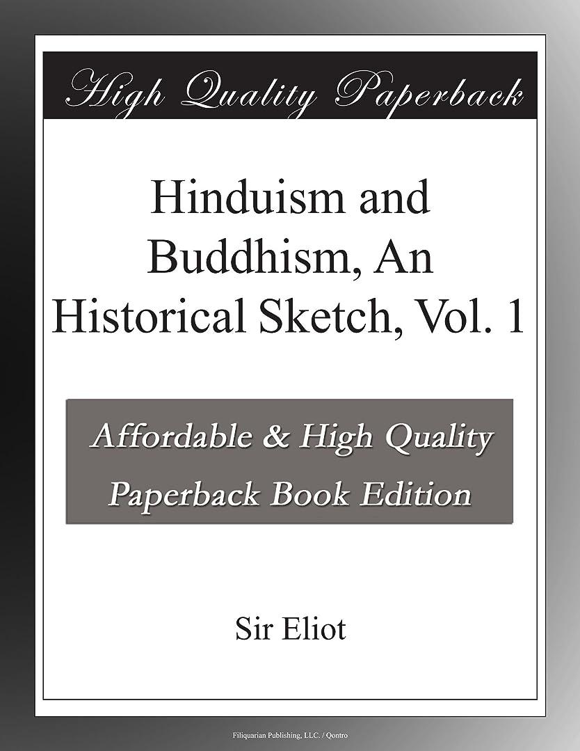 請負業者ハイキングインクHinduism and Buddhism, An Historical Sketch, Vol. 1