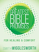 The Greatest Bible Promises for Healing & Comfort