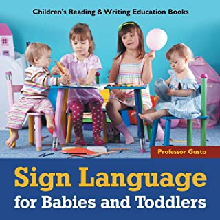 Sign Language for Babies and Toddlers: Children's Reading & Writing Education Books