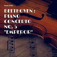 Beethoven : Piano Concerto No. 5 ''Emperor''