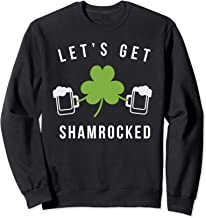 St. Patricks Day Let's Get Shamrocked Irish Sweatshirt