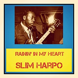 Mejor Slim Harpo Rainin In My Heart