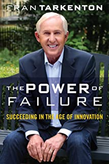 The Power of Failure: Succeeding in the Age of Innovation