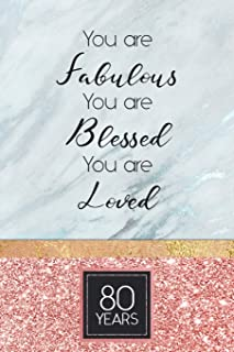 80th Birthday Journal: Lined Journal / Notebook - Rose Gold 80th Birthday Gift For Women - Fun And Practical Alternative to a Card - Impactful 80 Years Old Wishes - You Are Fabulous Blessed And Loved