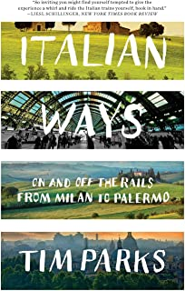 Italian Ways – On and Off the Rails from Milan to Palermo