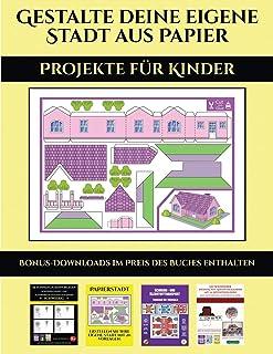 Projekte für Kinder: 20 vollfarbige Vorlagen für zu Hause