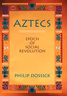 Aztecs: Epoch of Social Revolution