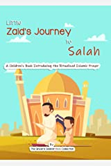 Salah for Kids/ Namaz for Kids; Little Zaid's Journey to Salah Prayer: An Islamic Children's Book Introducing the Ritualized Islamic Namaz Prayer to teach ... and New Converts (Islam for Kids Series) Kindle Edition